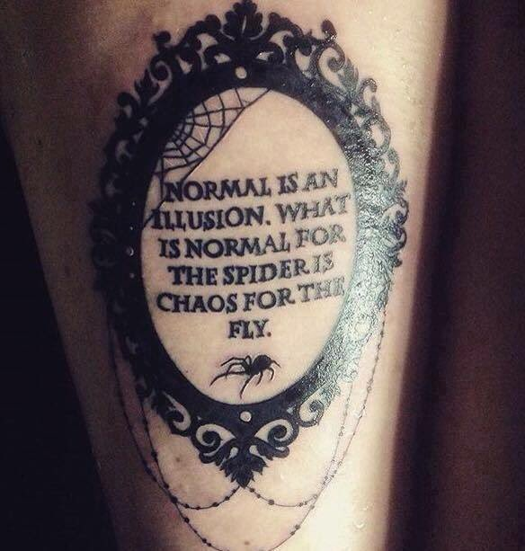 'Normal is an Illusion' – the Tattoo