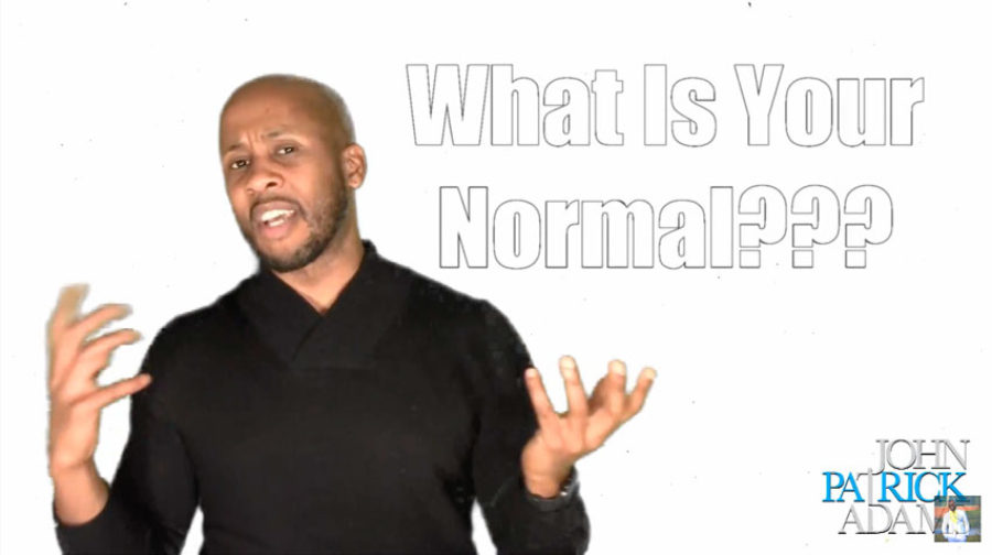 'What Is Your Normal???' That's a Great Question!!!