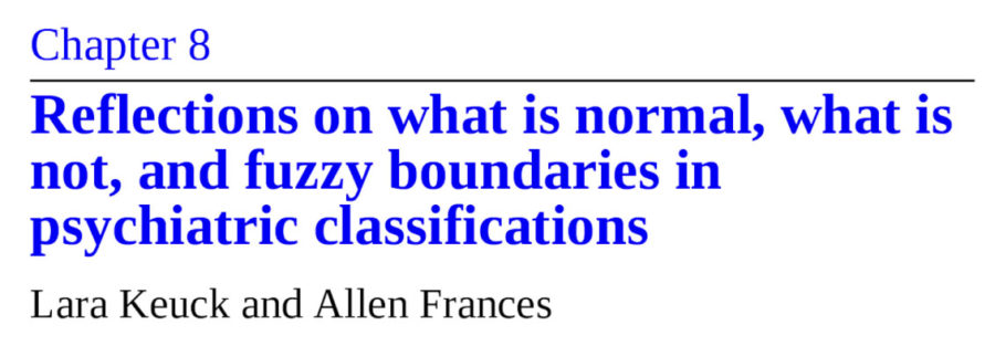 'Reflections on what is normal, what is not, and fuzzy boundaries in psychiatric classifications'