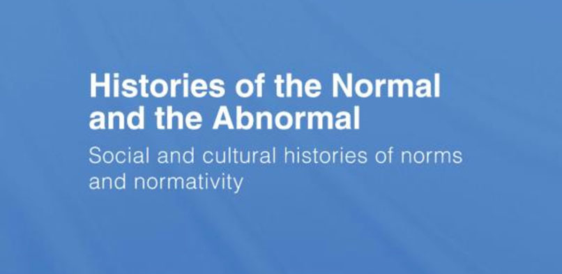 Normal vs/and/or Abnormal: 'Social and Cultural Histories of Norms and Normativity'