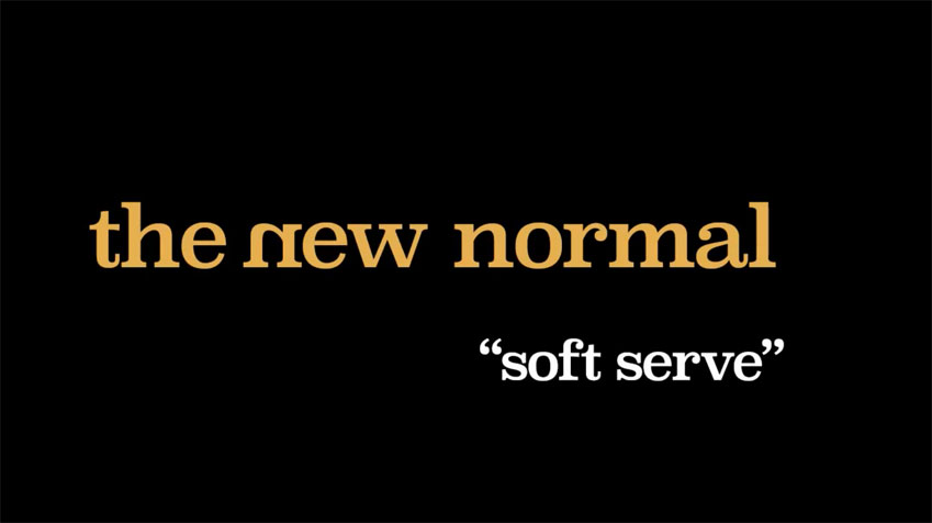 """'The New Normal """"Soft Serve"""" (promo)'"""